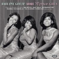 BABY I`VE GOT IT! MORE MOTOWN GIRLS