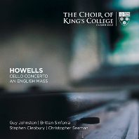 CELLO CONCERTO, AN ENGLISH MASS/ CHOIR OF KING`S COLLEGE CAMBRIDGE, STEPHEN CLEOBURY [SACD HYBRID] [하웰스: 첼로 협주곡, 영국 미사곡 - 킹스 칼리지 합창단]