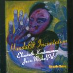 ELISABETH KONTOMANOU - HANDS & INCANTATION