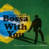 COULEUR CAFE OLE: BOSSA WITH YOU [DIGIPACK]