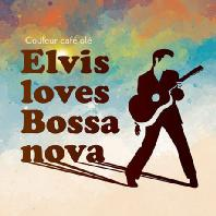 COULERU CAFE OLE: ELVIS LOVES BOSSA NOVA [DIGIPACK]
