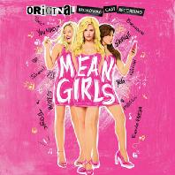MEAN GIRLS: ORIGINAL BROADWAY CAST RECORDING [뮤지컬 퀸카로 살아남는 법]