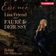 ESSENCE: FAURE & DEBUSSY/ ROHAN DE SILVA [에센스: 포레, 드뷔시 플루트 편곡집 - 리사 프렌드]