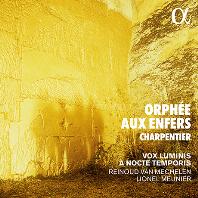 ORPHEE AUX ENFERS/ A NOCTE TEMPORIS, REINOUD VAN MECHELEN, VOX LUMINIS, LIONEL MEUNIER [샤르팡티에: 지옥에 내려간 오르페오 - 복스 루미니스, 모이니어]