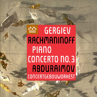 PIANO CONCERTO 3/ BEHZOD ABDURAIMOV, VALERY GERGIEV [라흐마니노프: 피아노 협주곡 3번 - 압두라이모프, 게르기에프]