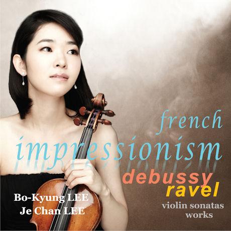 FRENCH IMPRESSIONISM: DEBUSSY & RAVEL VIOLIN SONATAS/ 이제찬