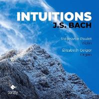 INTUITIONS/ STEPHANIE PAULET, ELISABETH GEIGER [인투이션스: 바이올린과 오르간에 의한 바흐 - 폴레, 가이거]
