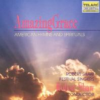 AMAZING GRACE: AMERICAN HYMNS AND SPIRITUALS/ ROBERT SHAW [어메이징 그레이스: 미국의 찬송가와 영가]