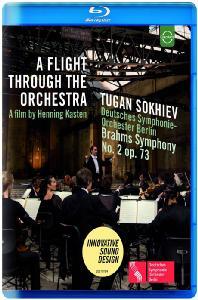 A FLIGHT THROUGH THE ORCHESTRA: SYMPHONY NO.2/ TUGAN SOKHIEV [오케스트라를 가로지르는 비행 - 브람스: 교향곡 2번]