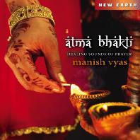 ATMA BHAKTI: HEALING SOUNDS OF PRAYER