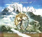 SACRED CHANTS OF SHIVA: FROM THE BANKS OF THE GANGES [신성한 시바 찬트]