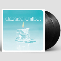 CLASSICAL CHILLOUT [칠아웃 클래식] [180G LP]