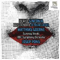 SINFONIA & 10 FRUHE LIEDER/ MATTHIAS GOERNE, JOSEP PONS [베리오: 신포니아 & 말러: 10개의 가곡]