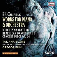 WORKS FOR PIANO & ORCHESTRA/ TATJANA BLOME, GREGOR BUHL [브라운펠스: 마녀의 축제, 연주회용 작품, 헤브리디스의 춤]