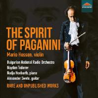 THE SPIRIT OF PAGANINI/ MARIO HOSSEN, NAYDEN TODOROV [파가니니: 바이올린 협주곡 3번, 칸타빌레, 광시곡 24번 외 - 마리오 호센]