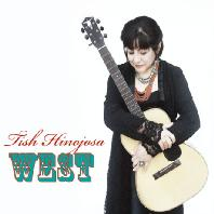 TISH HINOJOSA - WEST [DIGIPACK]