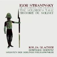 THE SOLDIER`S TALE/ KOLJA BLACHER