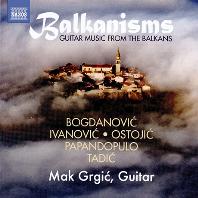 BALKANISMS: GUITAR MUSIC FROM THE BALKANS [마크 그루지치: 발칸 작곡가 기타 모음집]
