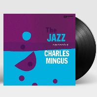 THE JAZZ EXPERIMENTS OF CHARLES MINGUS [180G LP]