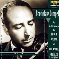 VIOLIN CONCERTOS/ BRONISLAW GIMPEL [브루흐, 드보르작, 골드마르크: 바이올린 협주곡]
