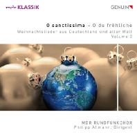 O SANCTISSIMA: O DU FROHLICHE CHRISTMAS SONGS FROM GERMANY AND ALL OVER THE WORLD VOL.2/ PHILIPP AHMANN [MDR 챔버 합창단: 독일과 전세계의 크리스마스 음악 2집]