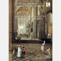 MUSIC IN GERMANY FROM SCHUTZ TO BACH [8CD+BOOK] [쉬츠에서 바흐까지의 독일 음악]