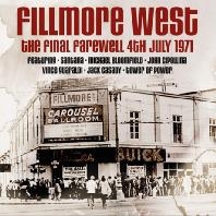 FILLMORE WEST: THE FINAL FAREWELL 4TH JULY 1971