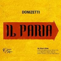 IL PARIA/ MARK ELDER [도니제티: 오페라 <파리아> - 마크 엘더]