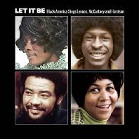 LET IT BE: BLACK AMERICA SINGS LENNON, MCCARTNEY AND HARRISON VOL.2
