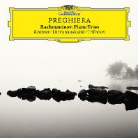 PREGHIERA: PIANO TRIOS/ GIDON KREMER, DANIIL TIFONOV, GIEDRE DIRVANAUSKAITE [기도: 라흐마니노프 피아노 삼중주 - 크레머, 트리포노프, 디르바나우스카이테]