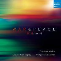 WAR & PEACE 1618:1918/ DOROTHEE MIELDS, WOLFGANG KATSCHNER [바흐: 전쟁과 평화 - 볼프강 카슈너]