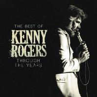 KENNY ROGERS - THROUGH THE YEARS: THE BEST OF KENNY ROGERS