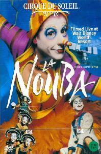 태양의 서커스: 라 누바 [CIRQUE DU SOLEIL: LA NOUBA] [13년 7월 소니 마이클 잭슨 불멸의 월드투어 태양의서커스 공연기념 프로모션] DVD