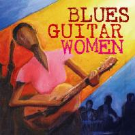 BLUES GUITAR WOMEN [DELUXE EDITION]