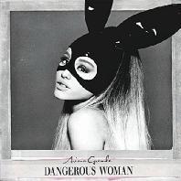 DANGEROUS WOMAN [DELUXE]