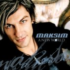 MAKSIM - A NEW WORLD