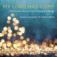MY LORD HAS COME/ RICHARD STAFFORD [주님 오셨네: 아딩리칼리지에서 전하는 크리스마스 음악]