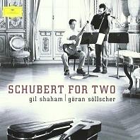SCHUBERT FOR TWO/ GIL SHAHAM, GORAN SOLLSCHER [슈베르트: 바이올린과 기타를 위한 작품집 - 길 샤함 & 외란 쇨셔]