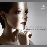 PIANO WORKS/ MAGDALENA BACZEWSKA [막달레나 바체프스카가 연주하는 쇼팽 & 시마노프스키]