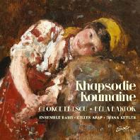 RHAPSODIE ROUMAINE/ ENSEMBLE RARO [에네스쿠: 광시곡 1번, 바이올린 소나타 3번 & 바르톡: 루마니아 포크댄스 - 앙상블 라로]