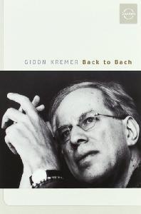 BACK TO BACH/ <!HS>GIDON<!HE> KREMER [바흐: 무반주 바이올린 파르티타 & 다큐멘터리]