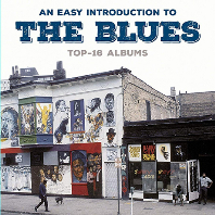 AN EASY INTRODUCTION TO THE BLUES: TOP 16 ALBUMS