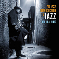 AN EASY INTRODUCTION TO JAZZ: TOP 18 ALBUMS