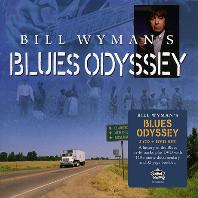 BILL WYMAN`S BLUES ODYSSEY [2CD+DVD] [DELUXE]
