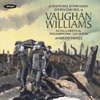 A PASTORAL SYMPHONY & SYMPHONY NO.4/ ANDREW MANZE [본 윌리엄스: 전원 교향곡 & 교향곡 4번 - 앤드류 맨지]
