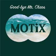 GOOD-BYE MR. CHAOS