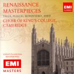 RENAISSANCE MASTERPIECES/ CHOIR OF KING`S COLLEGE, CAMBRIDGE