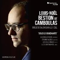 ORGUE DE SALON CAVAILLE-COLL: SOLEILS COUCHANTS/ LOUIS-NOEL BESTION DE CAMBOULAS [HARMONIA NOVA #8] [오르간 작품집 - 루이-노엘 베스티옹 드 캄불라]