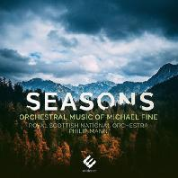 SEASONS: ORCHESTRAL MUSIC OF MICHAEL FINE/ ROYAL SCOTTISH NATIONAL ORCHESTRA, PHILIP MANN [시즌: 마이클 파인 - 로얄 스코티쉬 내셔널 오케스트라, 필립 만]