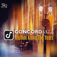 CONCORD JAZZ: RHYTHM ALONG THE YEARS [UHQCD]